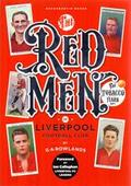 The Red Men of Liverpool Football Club by G A Rowlands 2017